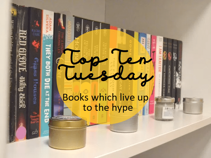 Top Ten Tuesday: Books which live up to the hype