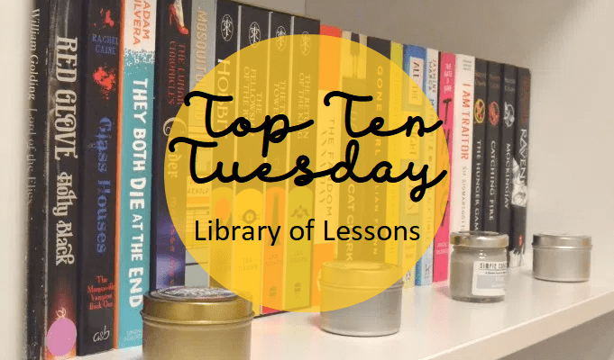 Top Ten Tuesday: A Library of Lessons