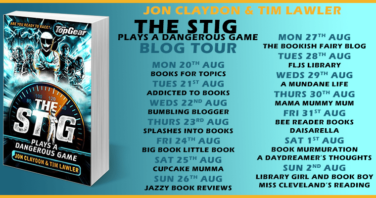 Blog tour: The Stig Plays a Dangerous Game by Jon Claydon and Tim Lawler