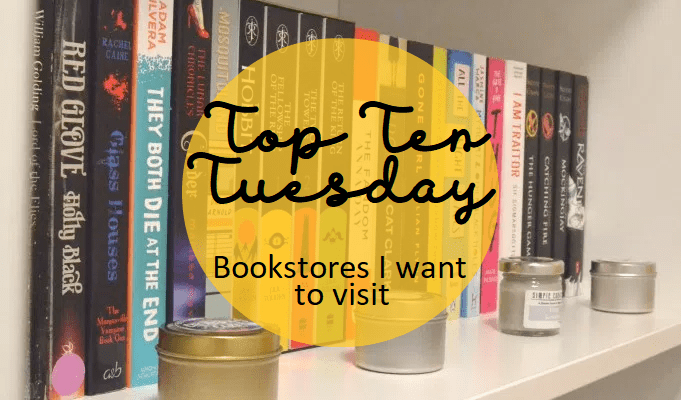Blogtober Day 16: Top Ten Tuesday: Bookstores I want to visit