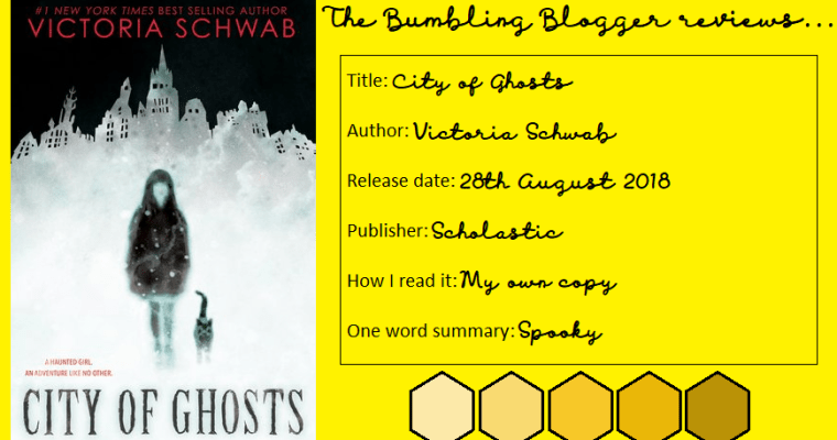 Blogtober Day 15: Review: City of Ghosts by Victoria Schwab