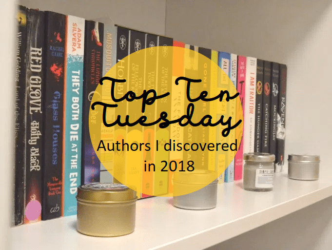 Top Ten Tuesday: Authors I Discovered in 2018