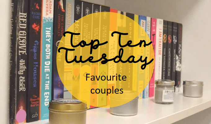 Top Ten Tuesday: Favourite couples