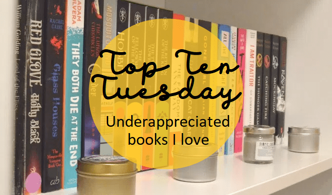 Top Ten Tuesday: Underappreciated books I love