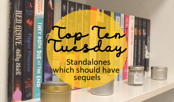 Top Ten Tuesday: Standalones  that NEED a sequel