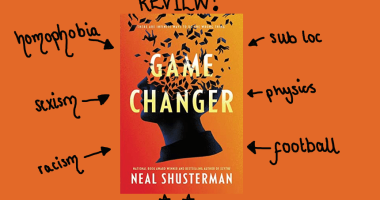 REVIEW: Game Changer by Neal Shusterman