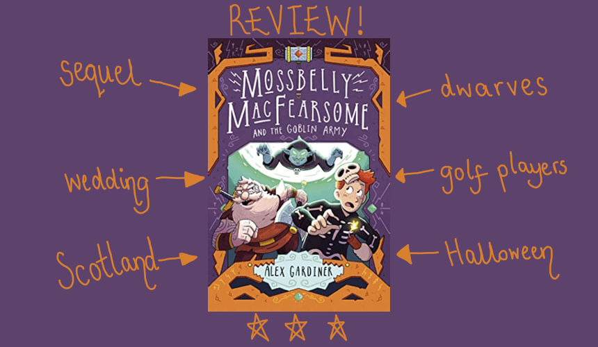 REVIEW: Mossbelly Macfearsome and the Goblin Army by Alex Gardiner