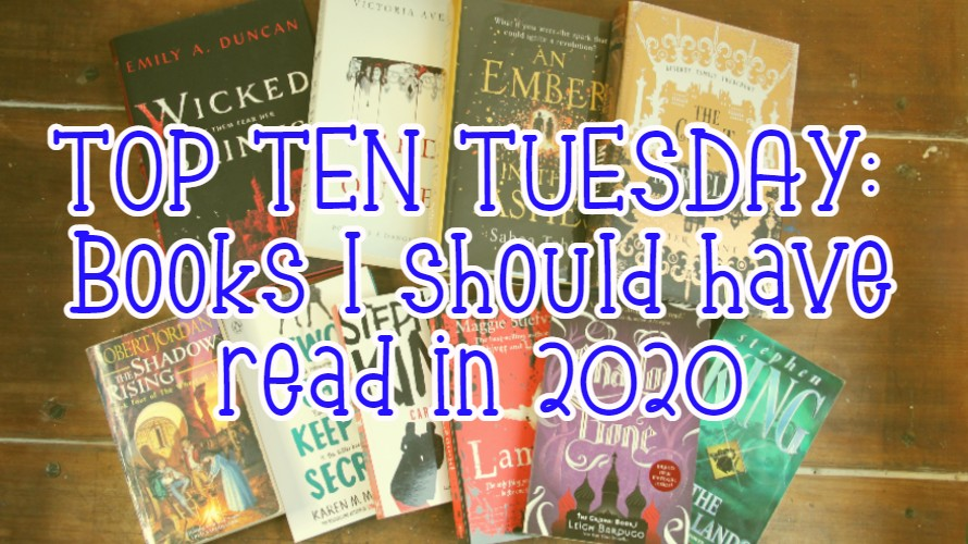 TOP TEN TUESDAY: Books I should have read in 2020