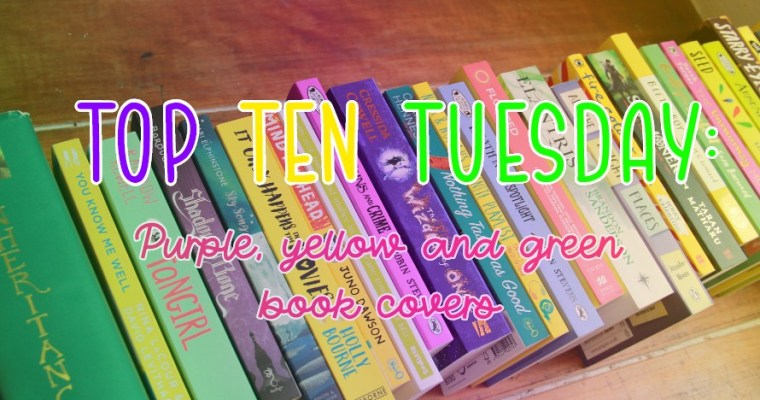 TOP TEN TUESDAY: Purple, yellow and green book covers