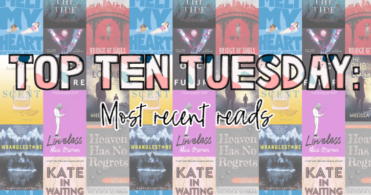 TOP TEN TUESDAY: Ten most recent reads