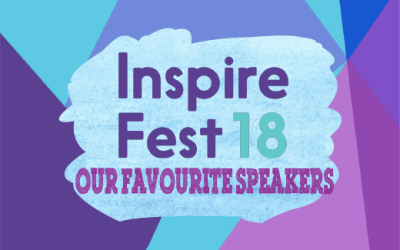 Inspirefest 2018 : Our Favourite Speakers