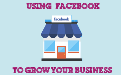Using Facebook To Grow Your Business