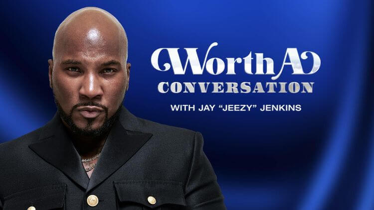 Fox Soul Launches Season 2 of Worth a Conversation With Jay 'Jeezy' Jenkins