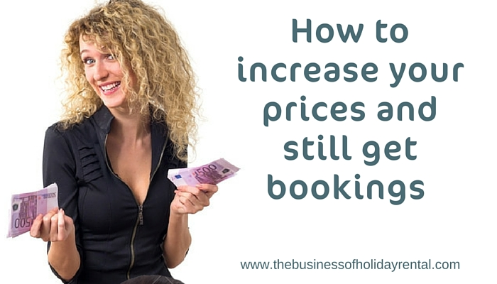 How to increase prices and still get bookings