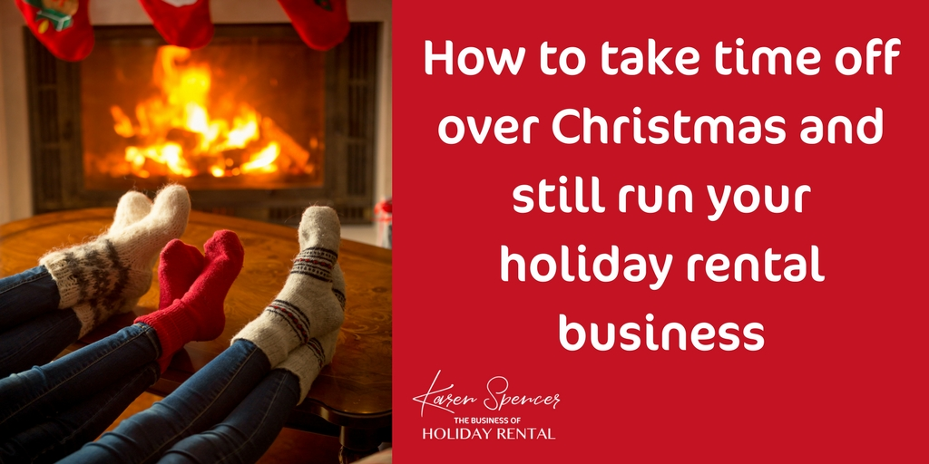 How to take time off over Christmas and still keep your holiday rental business running smoothly