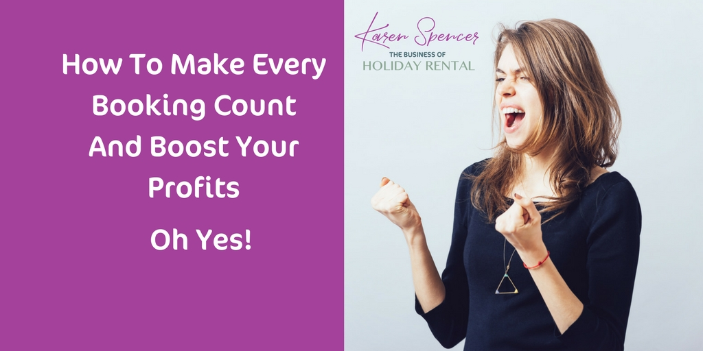 How To Make Every Booking Count And Boost Your Profits. Oh Yes!
