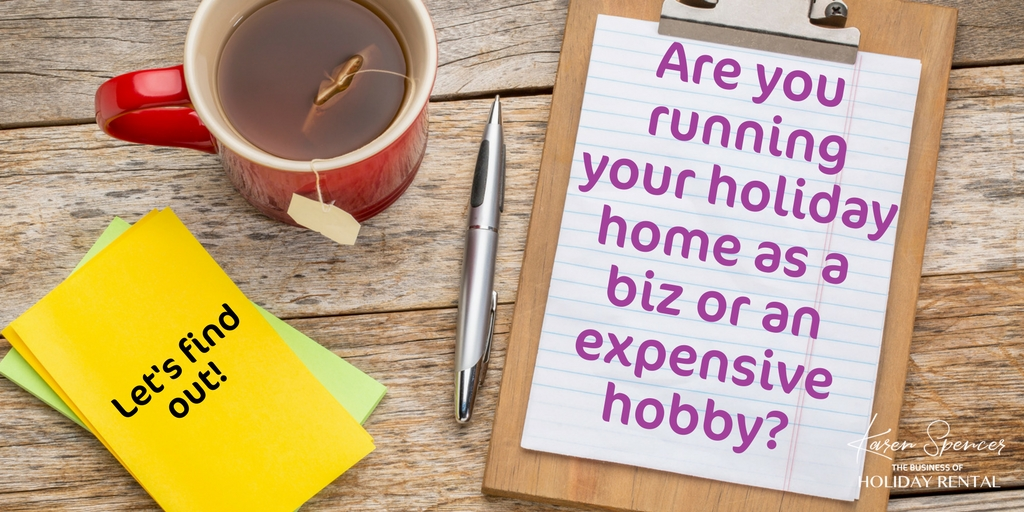Are you running your holiday home as a business or an expensive hobby?