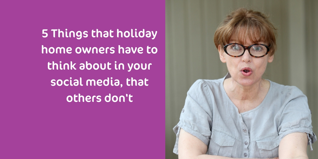 5 Things Holiday Home Owners Have To Think About In Their Social Media
