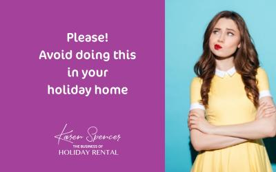 Please avoid doing this in your holiday home