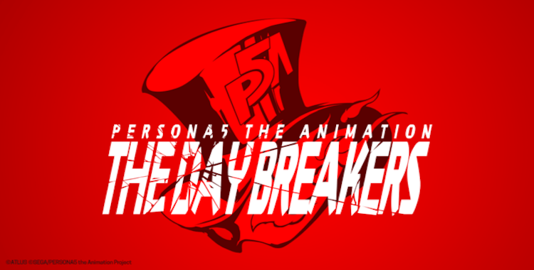 Persona 5 The Animation – The Day Breakers Will Be Streamed