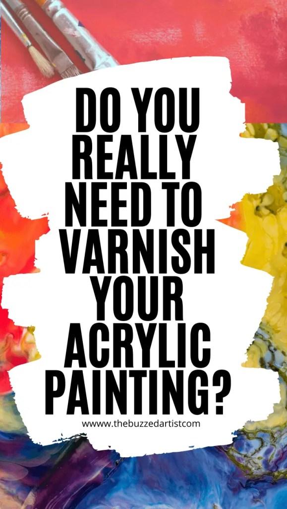 is varnishing acrylic painting necessary?