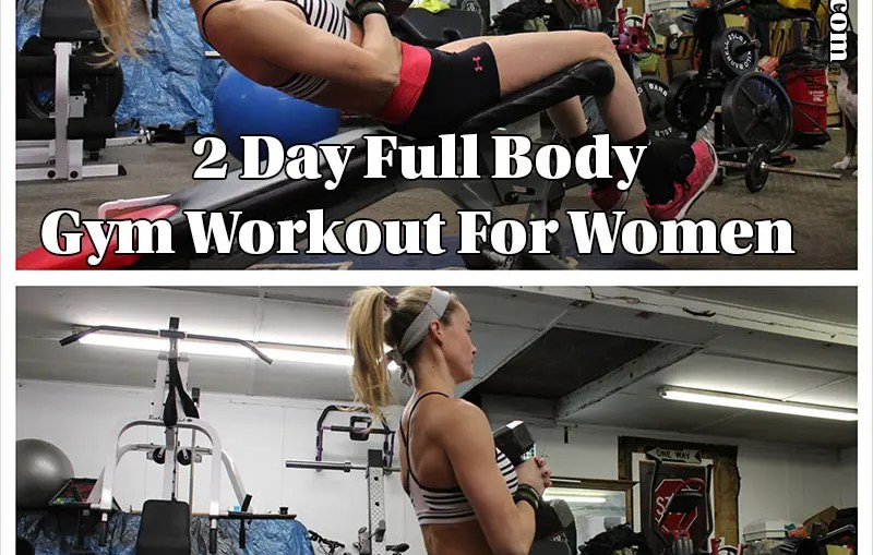 2 Day Full Body Gym Workout For Women