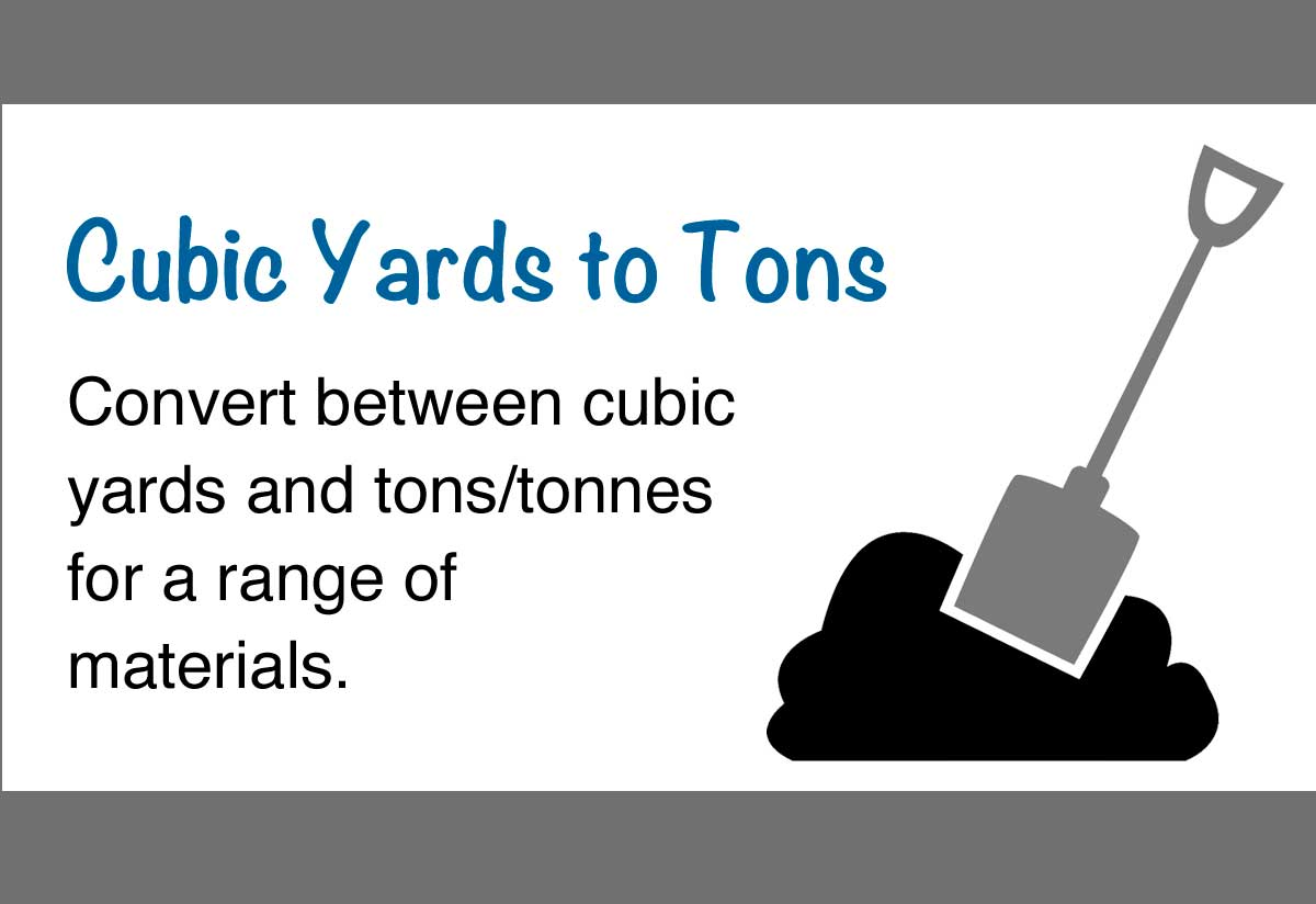Cubic Yards To Tons Calculator