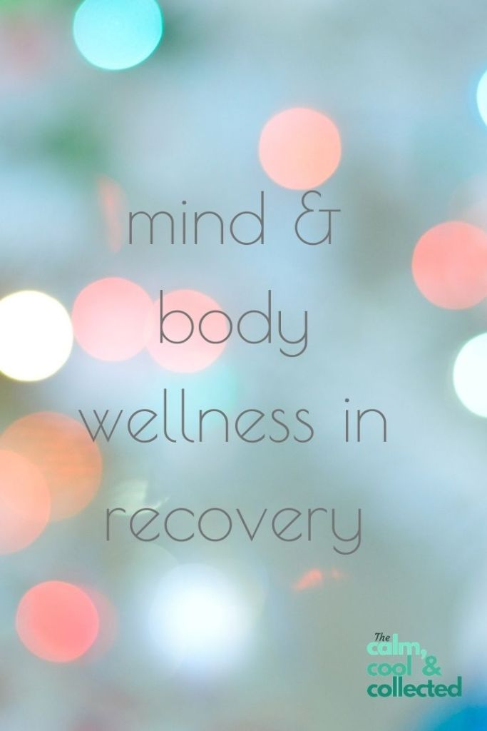 Caring for Your Mind & Body in Recovery pin 1