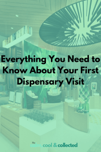 Everything you need to Know About Your First Dispensary Visit Pinterest Image