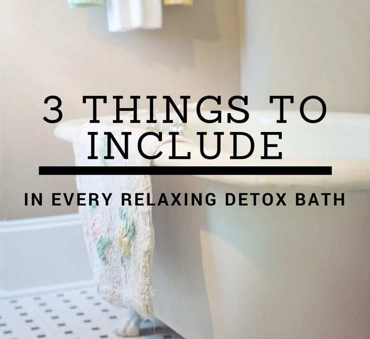 3 Things to Include in Every Relaxing Detox Bath