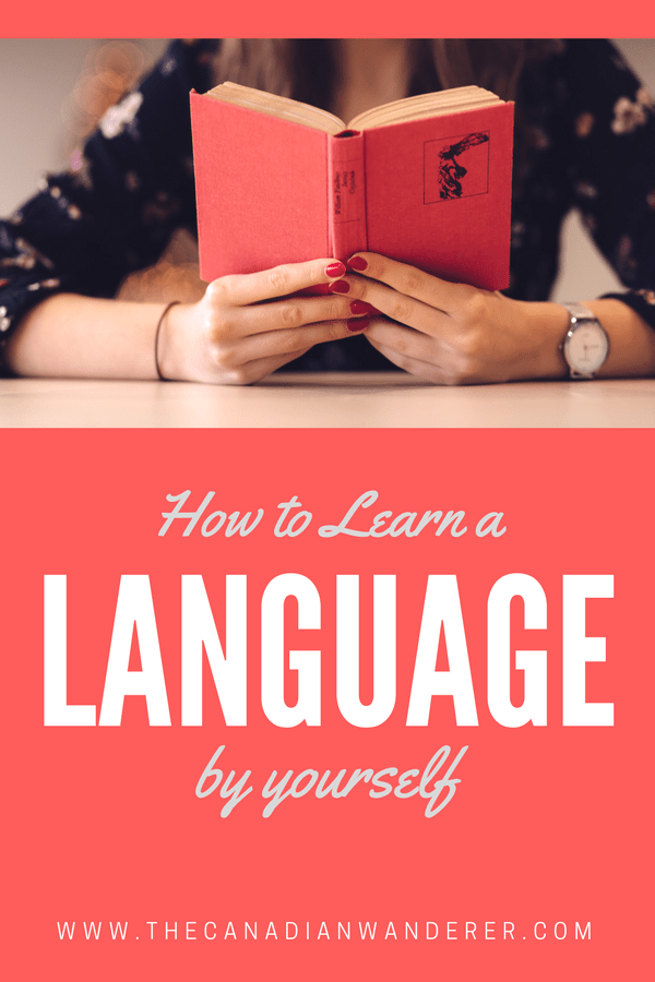 Learn a Language By Yourself - How to Learn a Language By Yourself - Living Abroad, Study Abroad, Work Abroad