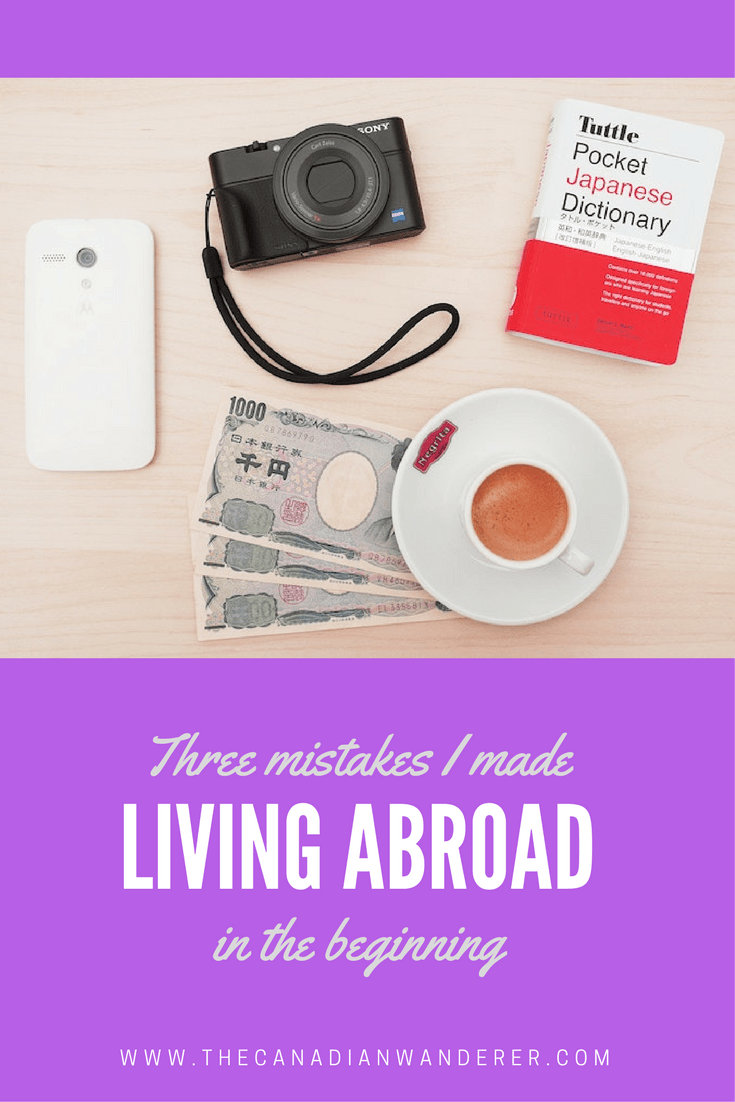 Three Mistakes I Made Living Abroad - The Canadian Wanderer