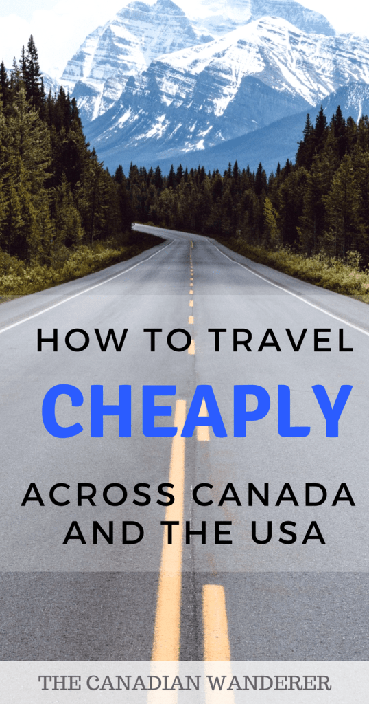 How to Travel Cheaply Across Canada and USA - Budget Friendly, Travel Tips, Backpacking Canada and USA, Work Abroad, Study Abroad, Exchange Program