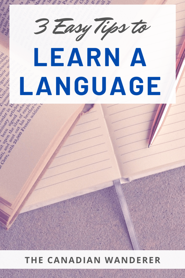 3 Easy Ways to Learn a Language- The Canadian Wanderer