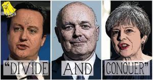 """David Cameron, Iain Duncan Smith, and Theresa May saying: """"Divide and Conquer"""""""
