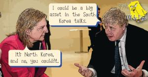 "Boris Johnson saying ""I could be a big help in the South Korea talks"". A woman replies ""It's North Korea, and no, you couldn't"""