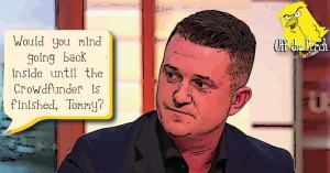 "Someone saying to Tommy Robinson: ""Would you mind going back in side until the Crowdfunder is finished, Tommy?"""