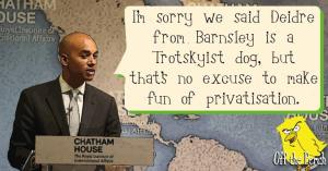 """Chuka Umunna saying: """"I'm sorry we said Deidre from Barnsley is a Trotskyist dog, but that's no excuse to make fun of privatisation"""""""