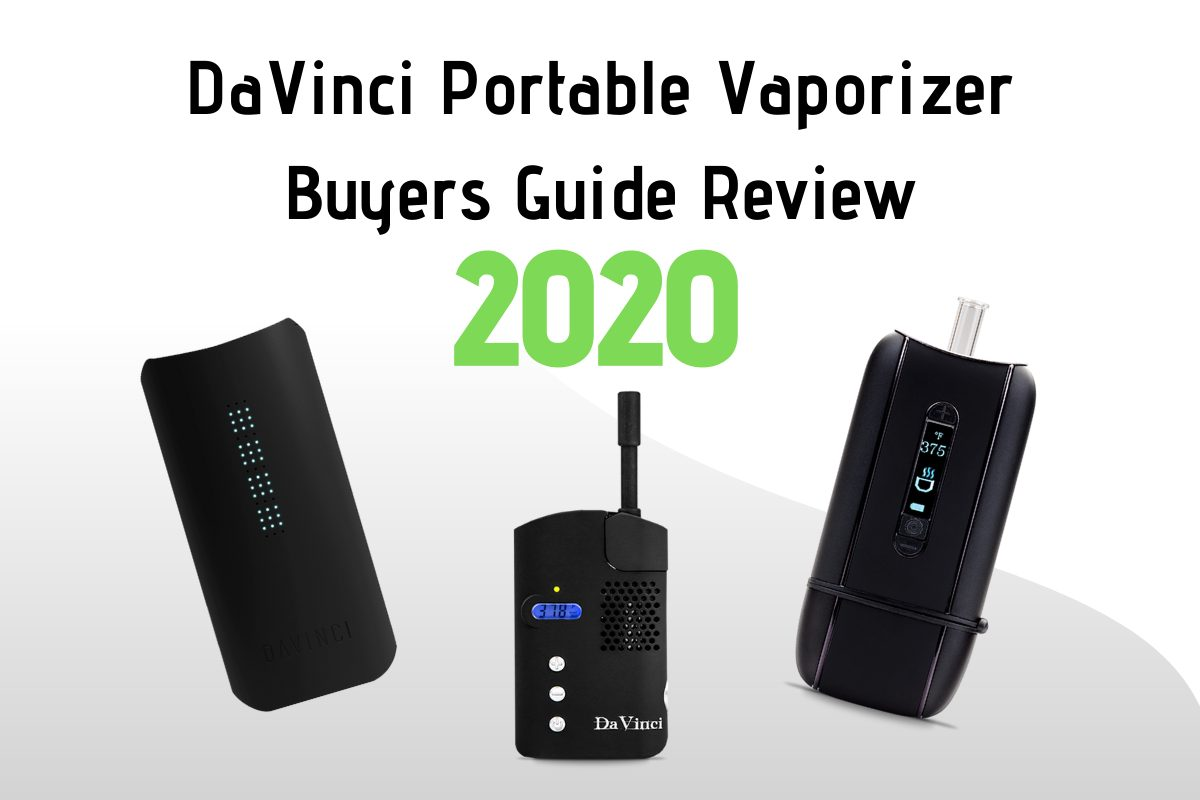 Davinci portable weed vaporizer buyers guide review in 2020