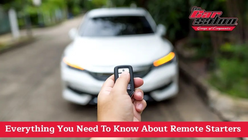 Everything You Need To Know About Remote Starters