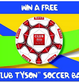 Enter to Win | 1 of 25 FREE Club Tyson Soccer Balls