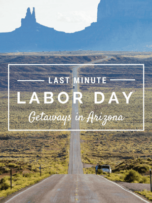 5 Labor Day Getaways in Arizona