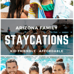 Arizona Family Friendly Staycations