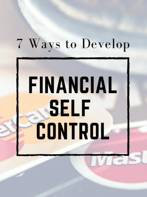 7 Ways to Develop Financial Self Control