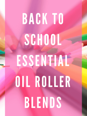 Back to School Essential Oil Roller Blends