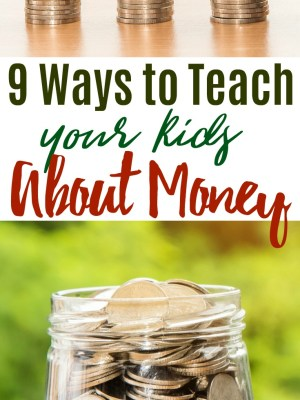 9 Ways to Teach your Kids About Money