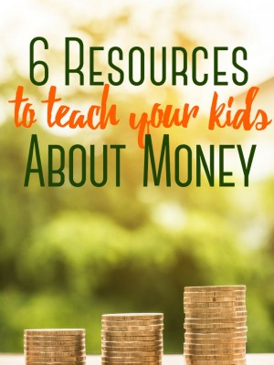 6 Resources to Teach your Kids About Money