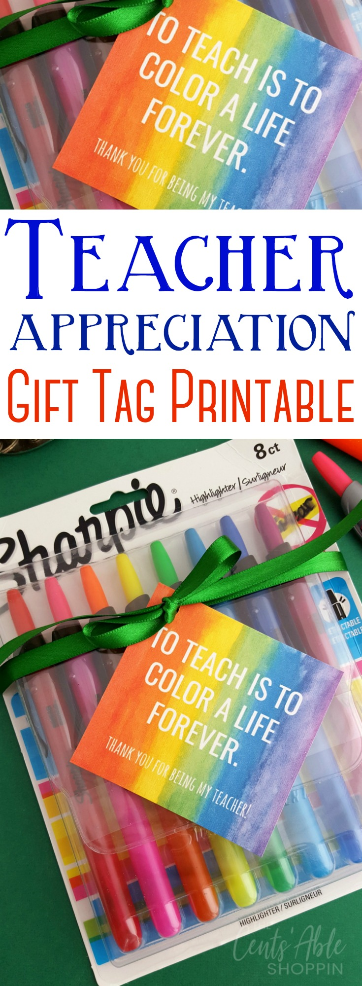 """To Teach is to Color a Life Forever"" Teacher Appreciation Gift Tag Printable - perfect to add to a bouquet or package of markers, highlighters or brightly colored pens! #printable #teacher #teacherappreciation #teachergift #teaching #education"