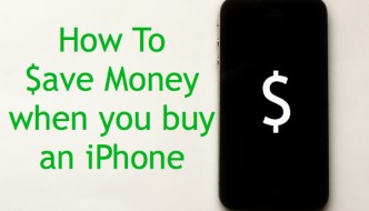 iPhones: How to save on buying and using your iPhone