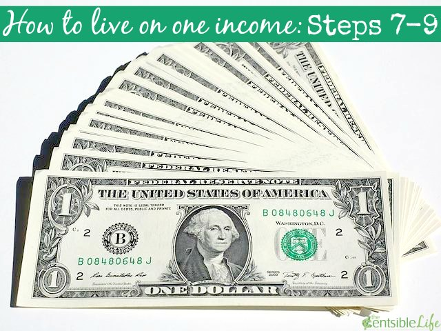 how to live on one income steps 7-9